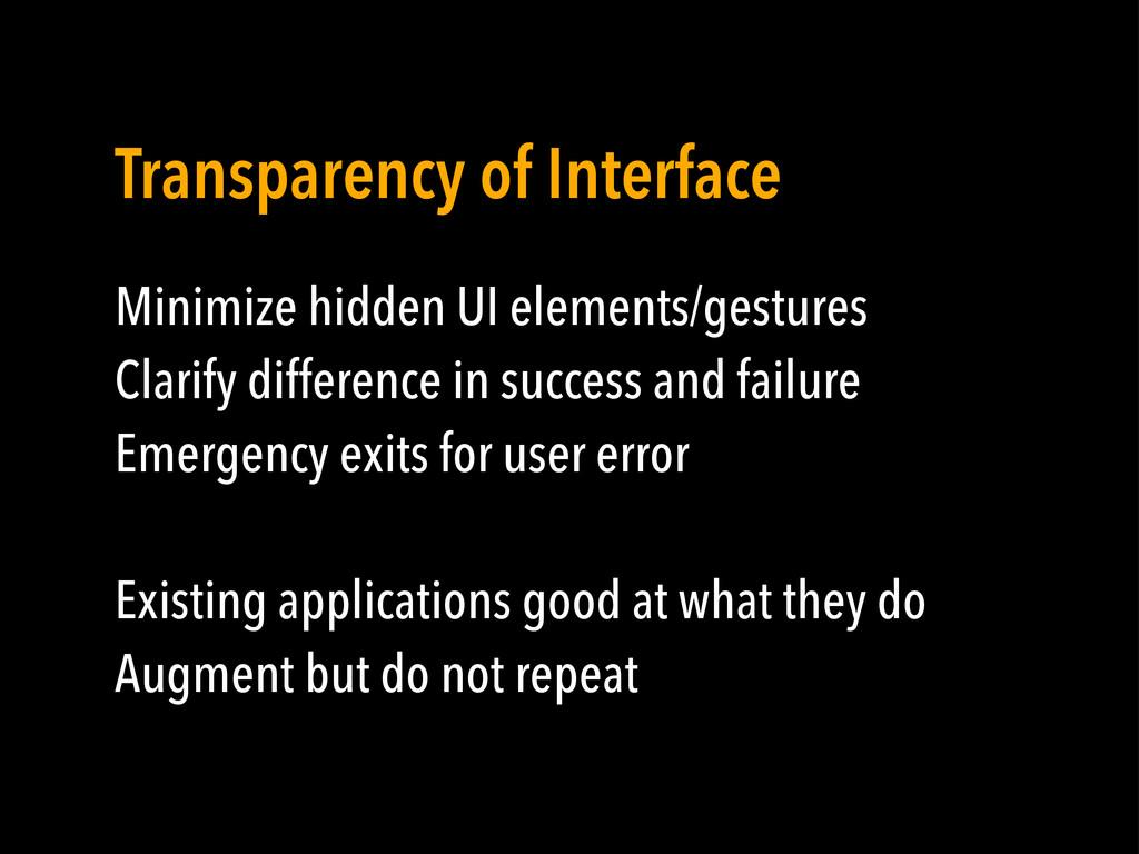 Minimize hidden UI elements/gestures Clarify di...