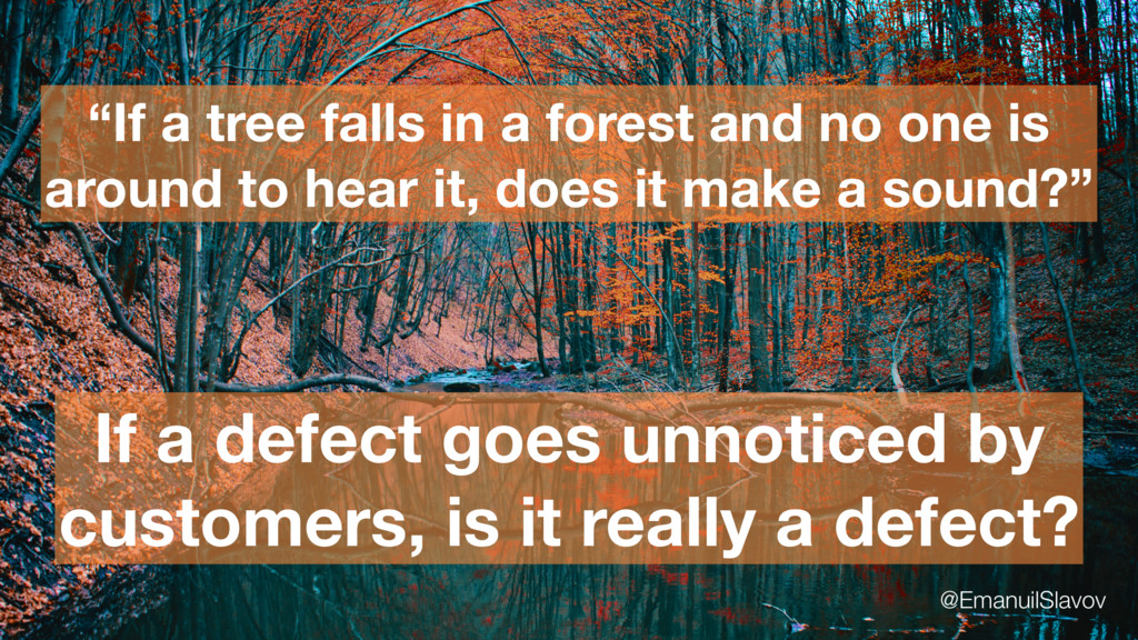 """""""If a tree falls in a forest and no one is arou..."""