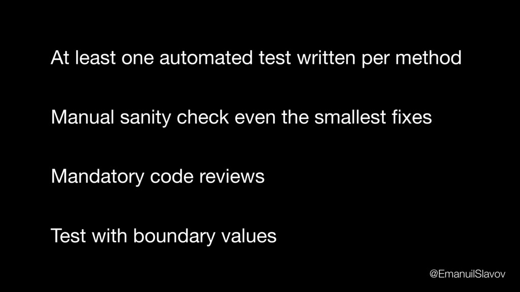 At least one automated test written per method ...