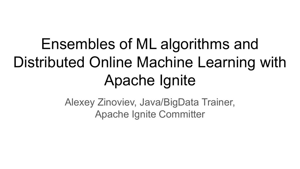 Ensembles of ML algorithms and Distributed Onli...