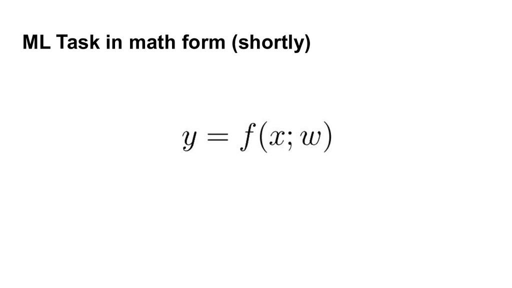 ML Task in math form (shortly)