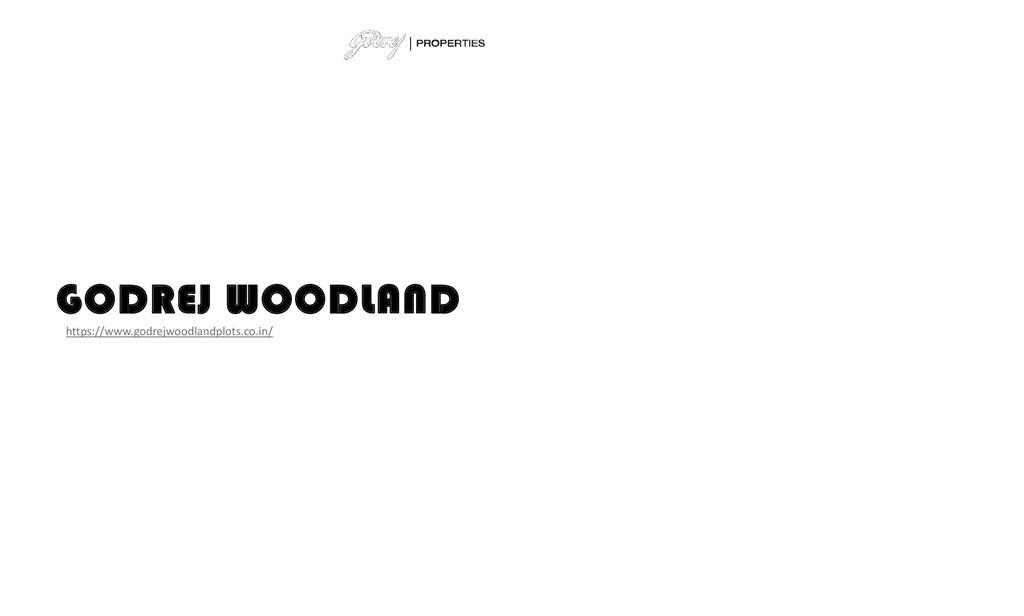 GODREJ WOODLAND https://www.godrejwoodlandplots...