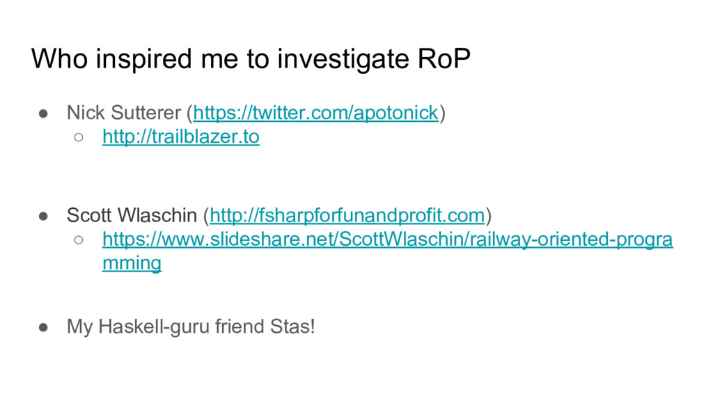 Who inspired me to investigate RoP ● Nick Sutte...