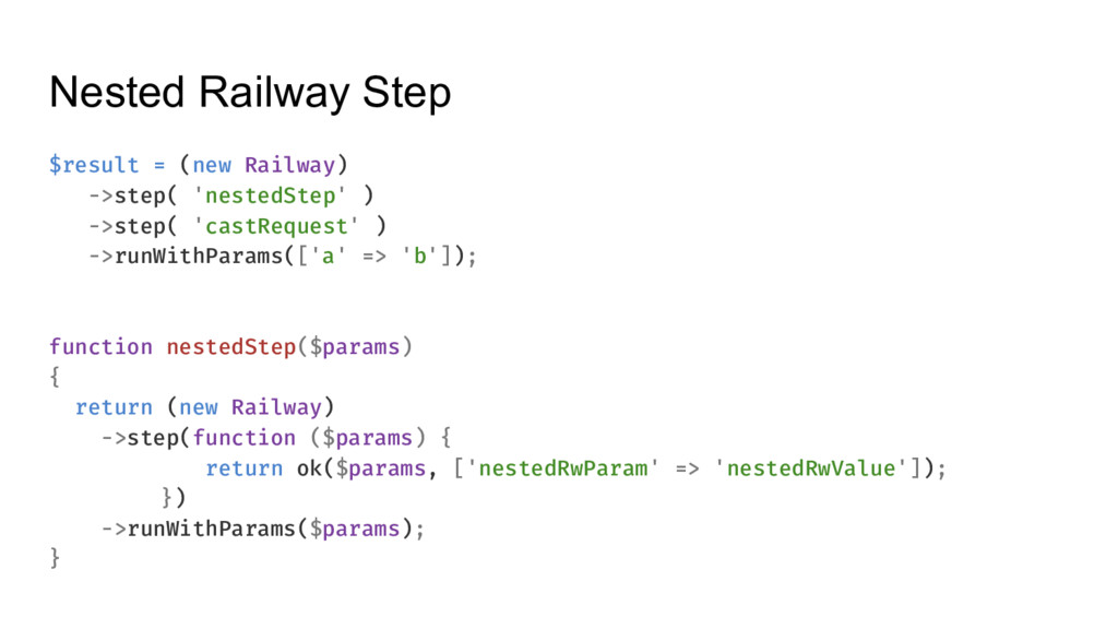 Nested Railway Step $result = (new Railway) ->s...
