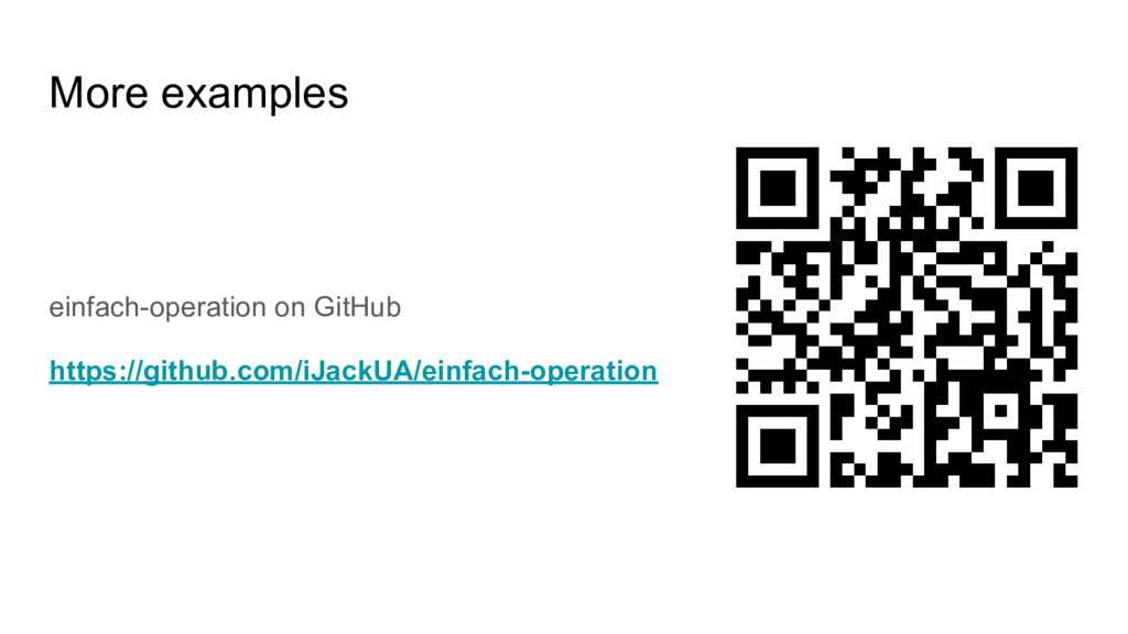 More examples einfach-operation on GitHub https...