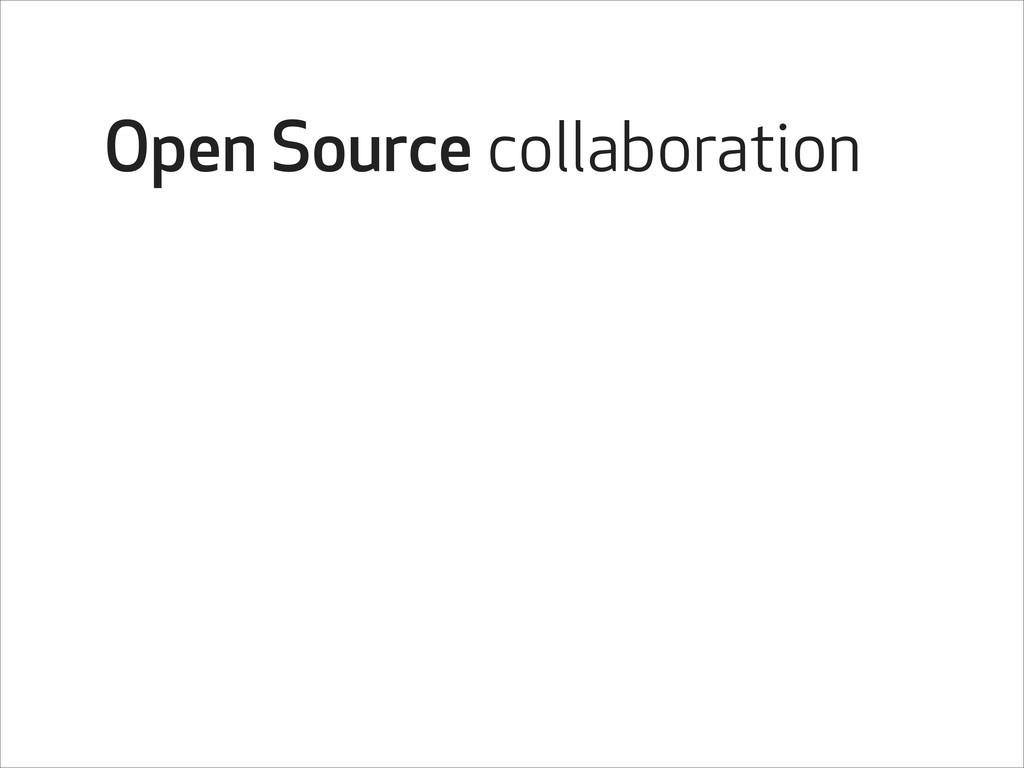Open Source collaboration