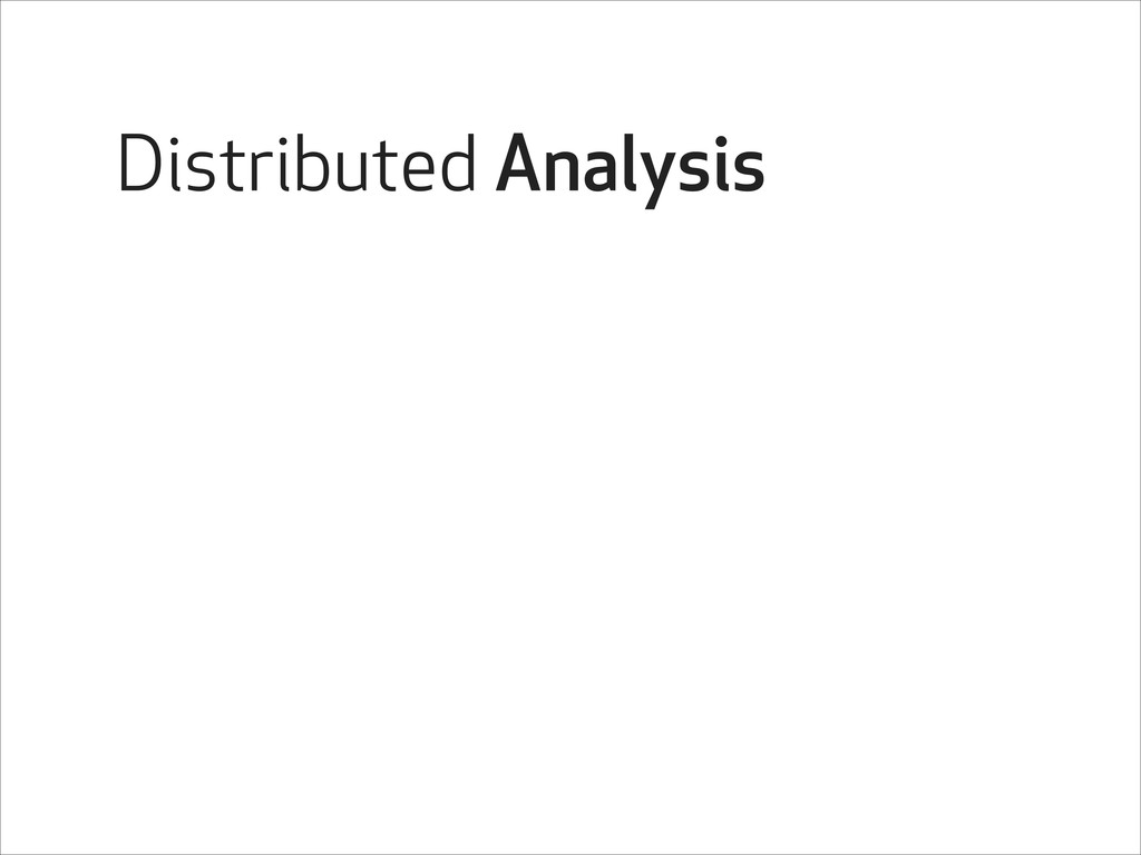 Distributed Analysis