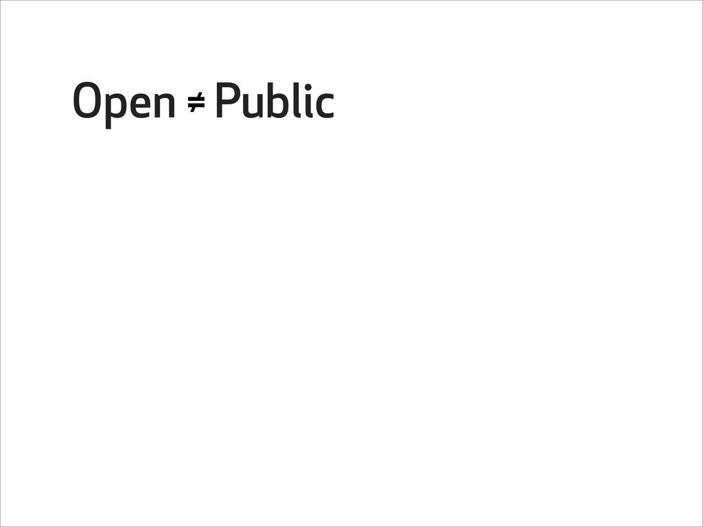 Open Public ≠