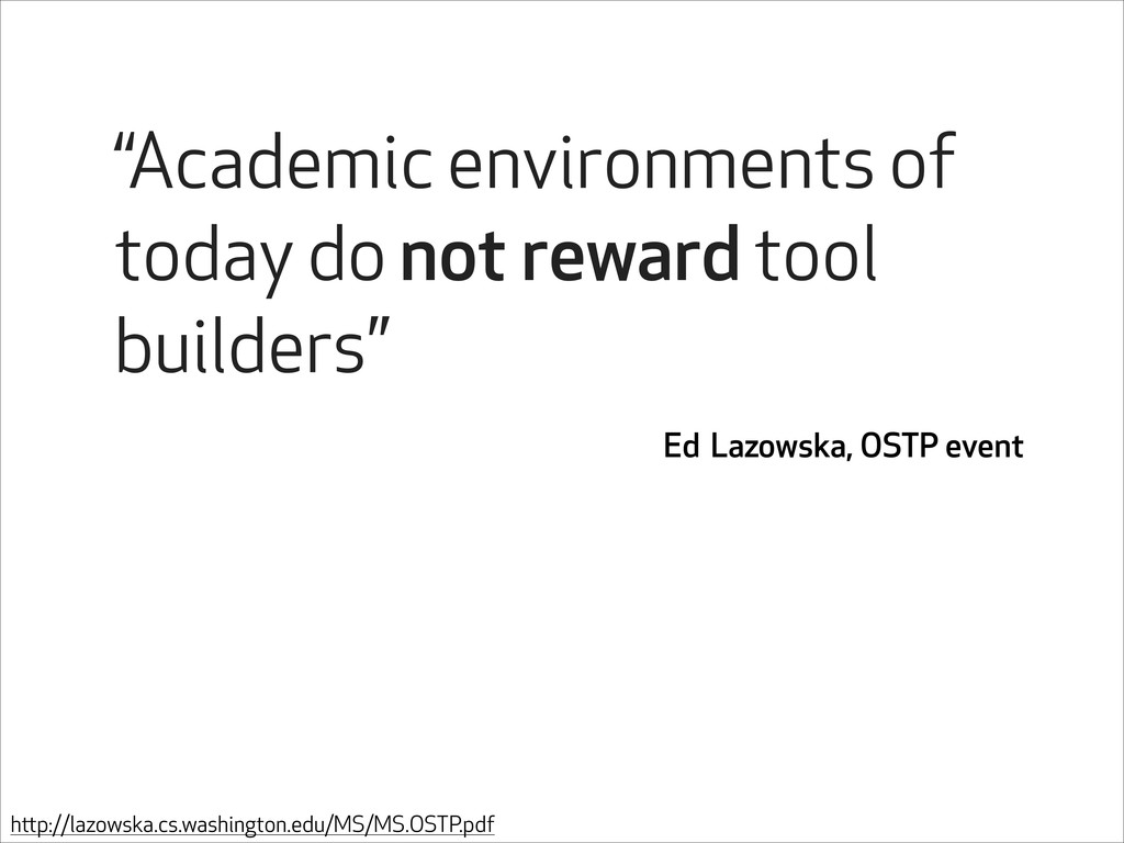"""""""Academic environments of today do not reward t..."""
