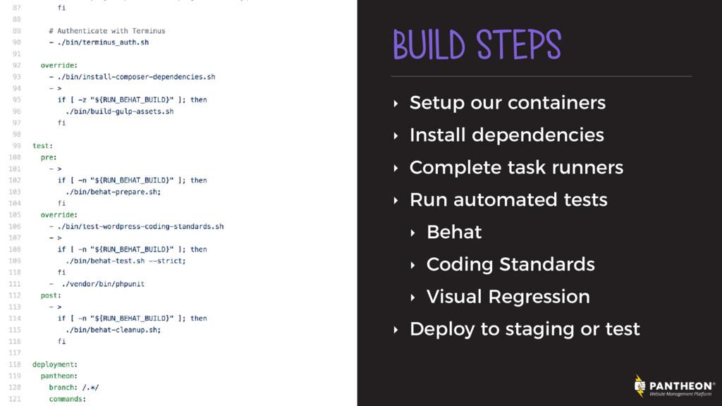 BUILD STEPS ‣ Setup our containers ‣ Install de...