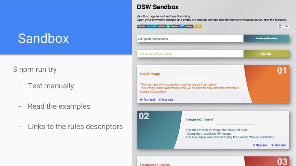 Sandbox $ npm run try - Test manually - Read th...