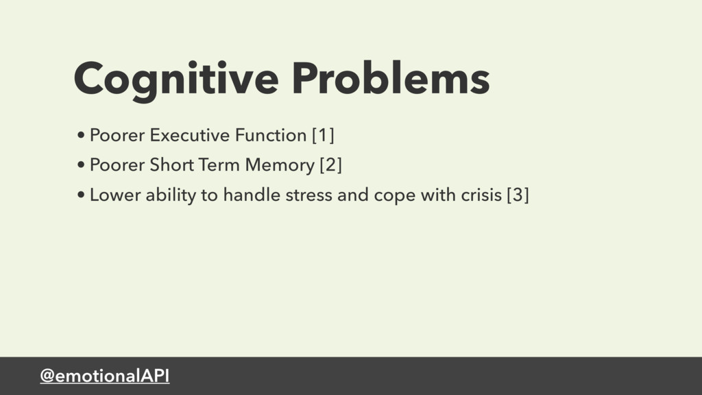 @emotionalAPI Cognitive Problems • Poorer Execu...