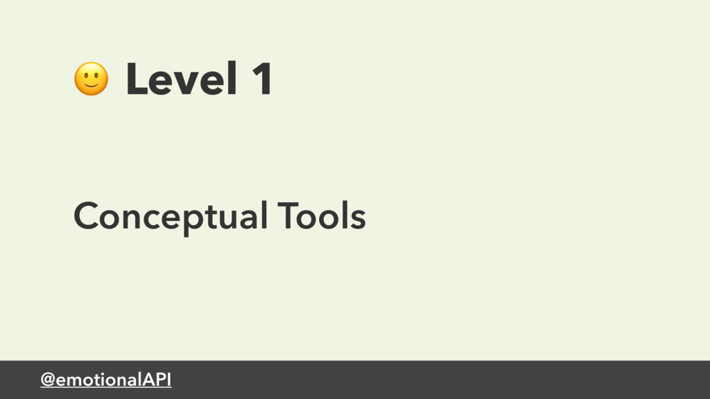 @emotionalAPI  Level 1 Conceptual Tools