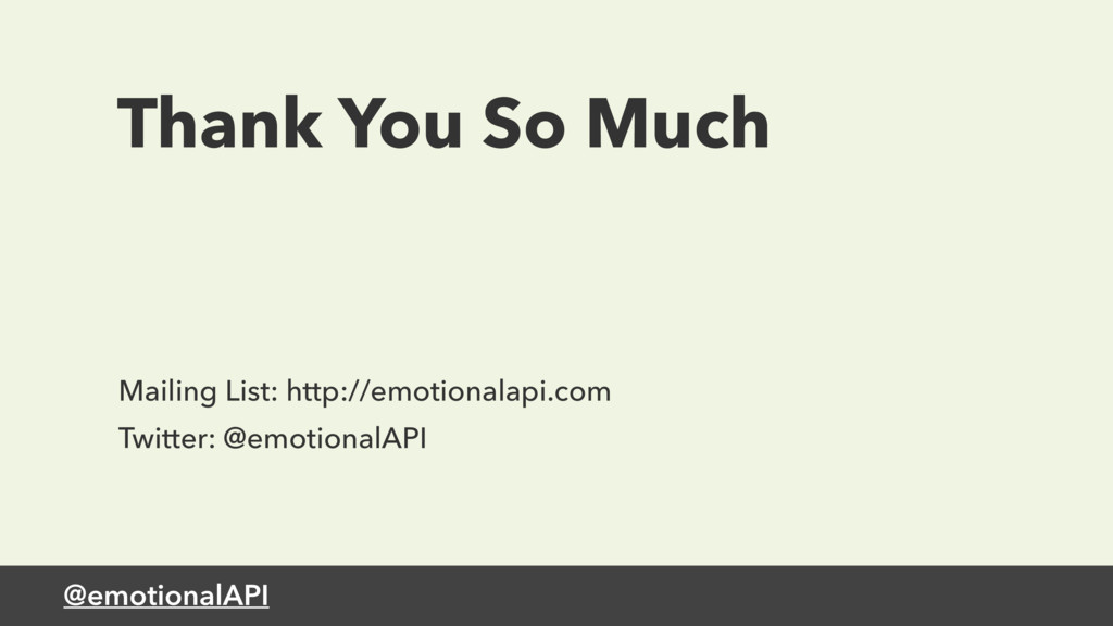 @emotionalAPI Thank You So Much Mailing List: h...