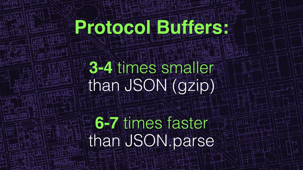 6-7 times faster than JSON.parse Protocol Buffe...