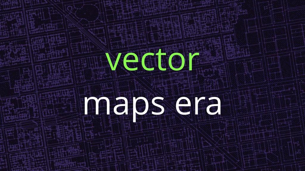 vector maps era