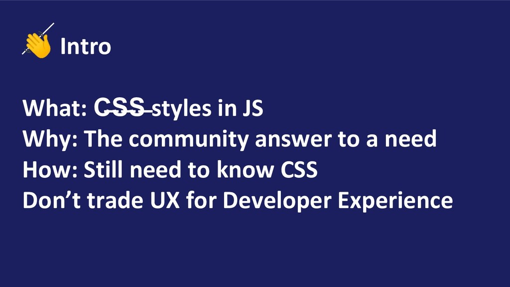Intro What: C̶S̶S̶ styles in JS Why: The commu...