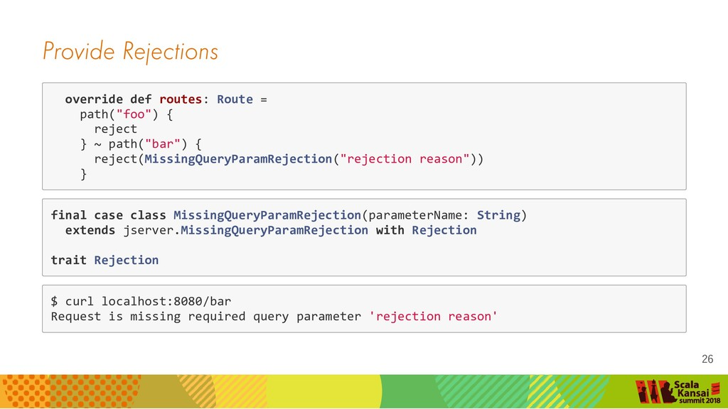 Provide Rejections override def routes: Route =...