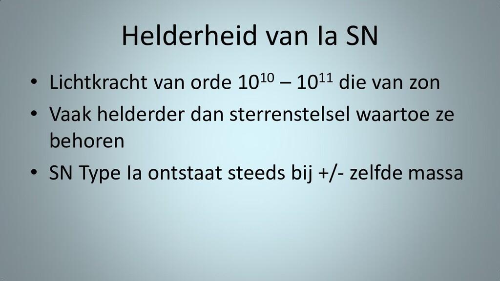 Helderheid van Ia SN • Lichtkracht van orde 101...