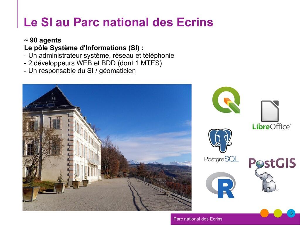 5 Parc national des Ecrins Le SI au Parc nation...