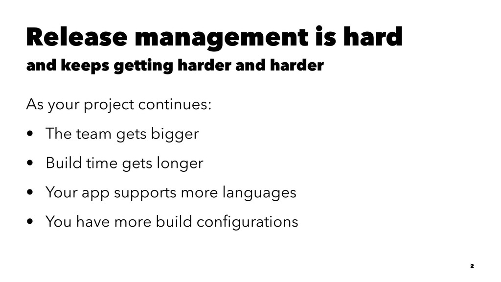 Release management is hard and keeps getting ha...
