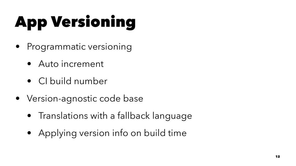 App Versioning • Programmatic versioning • Auto...