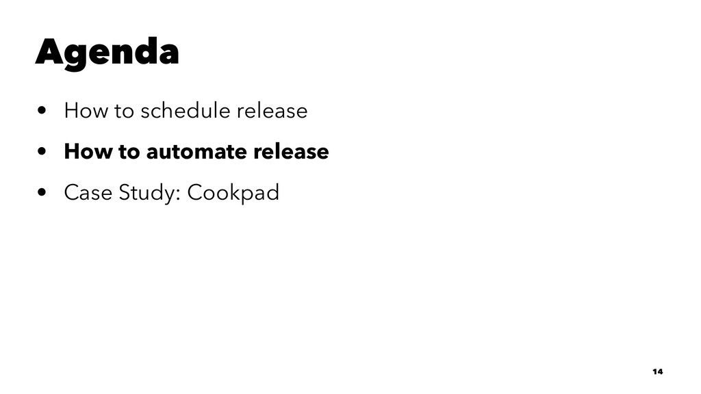 Agenda • How to schedule release • How to autom...