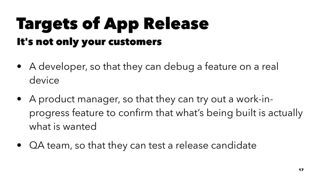 Targets of App Release It's not only your custo...