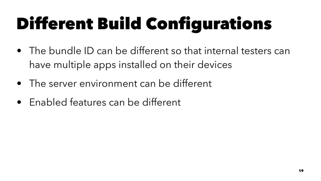 Different Build Configurations • The bundle ID c...