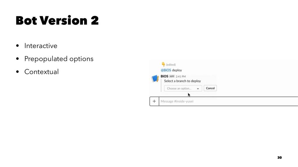 Bot Version 2 • Interactive • Prepopulated opti...
