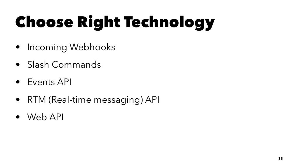 Choose Right Technology • Incoming Webhooks • S...
