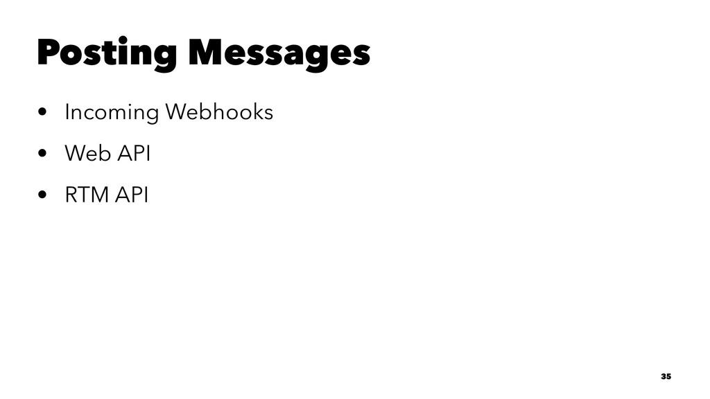 Posting Messages • Incoming Webhooks • Web API ...
