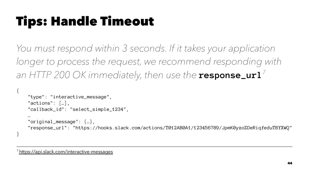 Tips: Handle Timeout You must respond within 3 ...