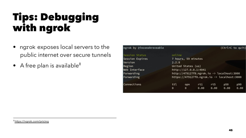 Tips: Debugging with ngrok • ngrok exposes loca...