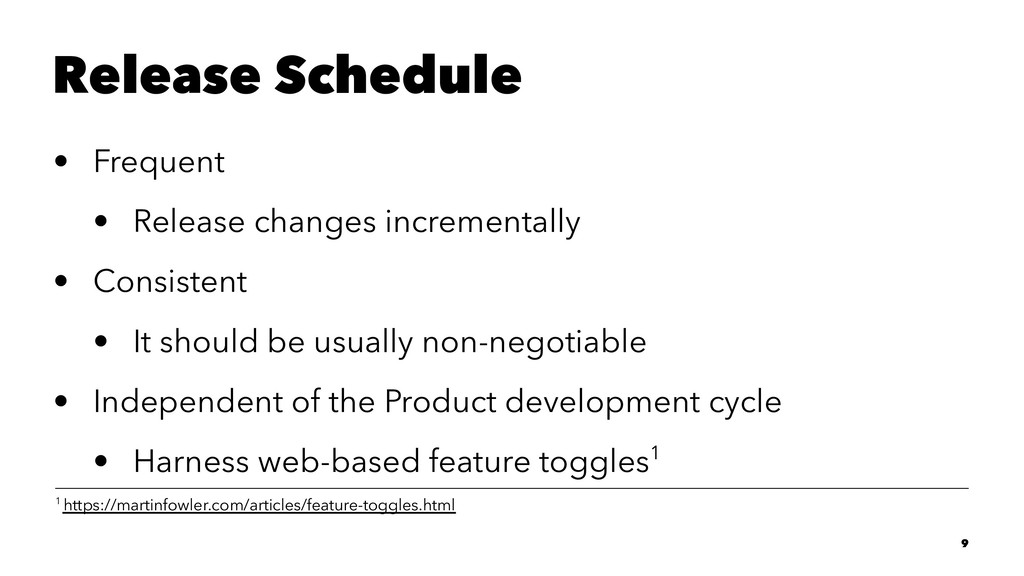 Release Schedule • Frequent • Release changes i...