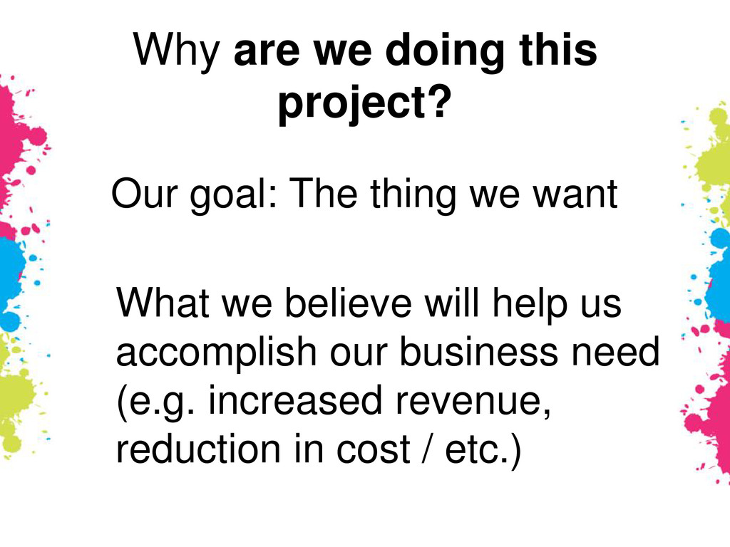 Why are we doing this project? Our goal: The th...
