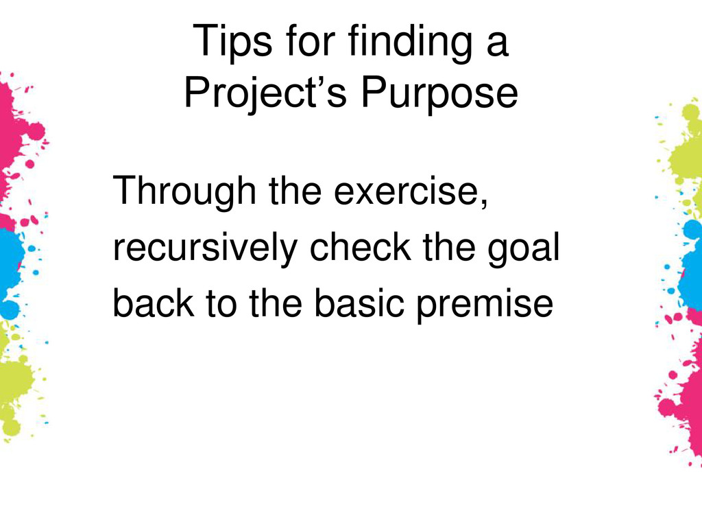 Tips for finding a Project's Purpose Through th...