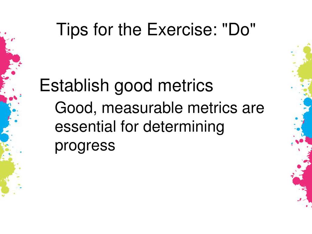 """Tips for the Exercise: """"Do"""" Establish good metr..."""