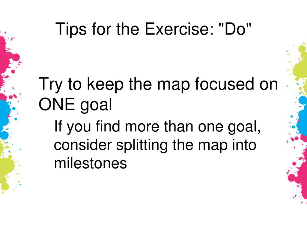 """Tips for the Exercise: """"Do"""" Try to keep the map..."""
