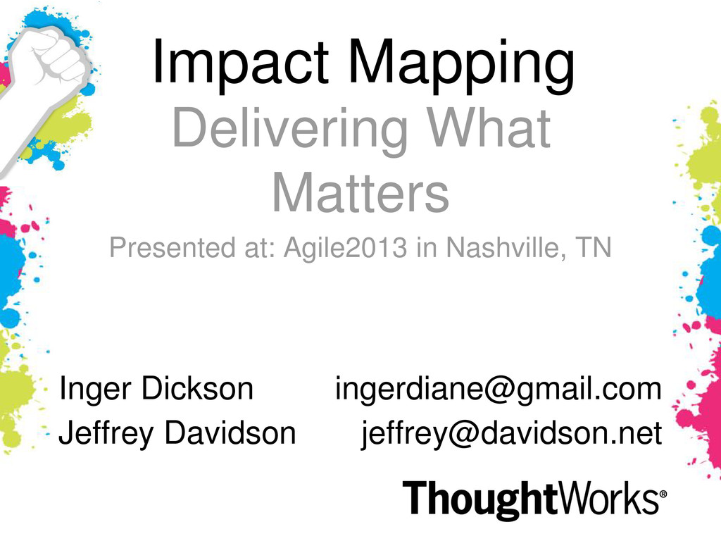Impact Mapping Delivering What Matters Presente...