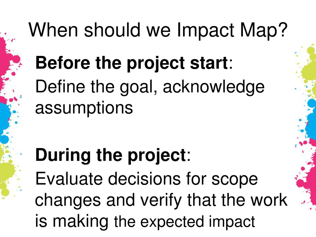 When should we Impact Map? Before the project s...