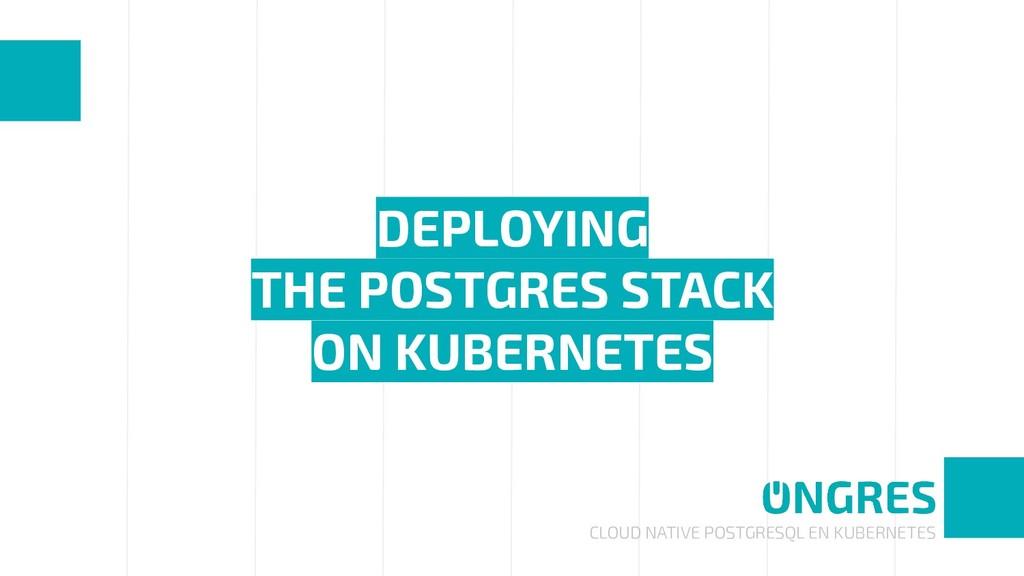 CLOUD NATIVE POSTGRESQL EN KUBERNETES DEPLOYING...