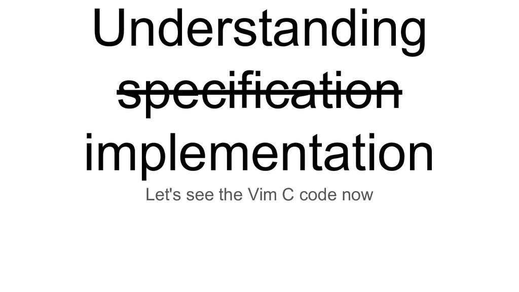 Understanding specification implementation Let'...