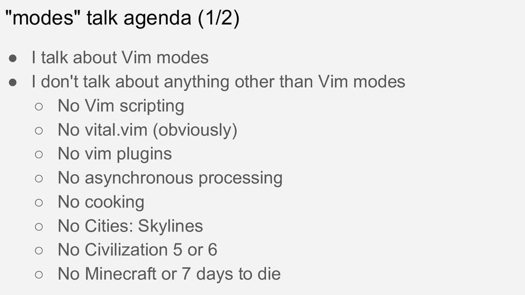 """modes"" talk agenda (1/2) ● I talk about Vim mo..."