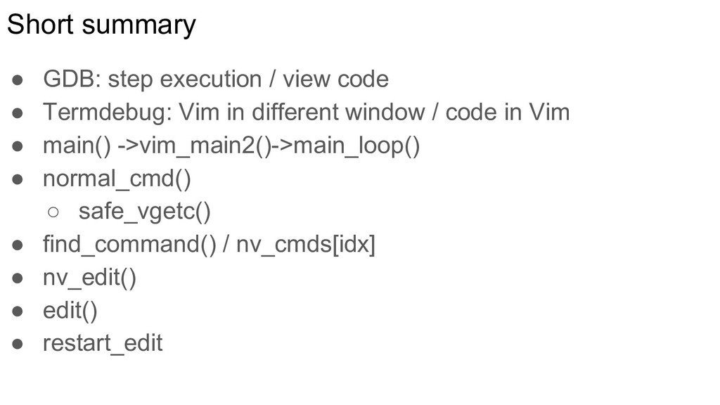 Short summary ● GDB: step execution / view code...