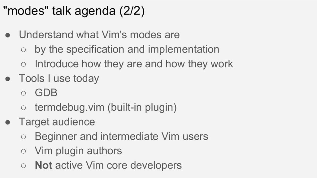 """""""modes"""" talk agenda (2/2) ● Understand what Vim..."""