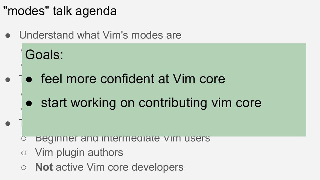 """""""modes"""" talk agenda ● Understand what Vim's mod..."""