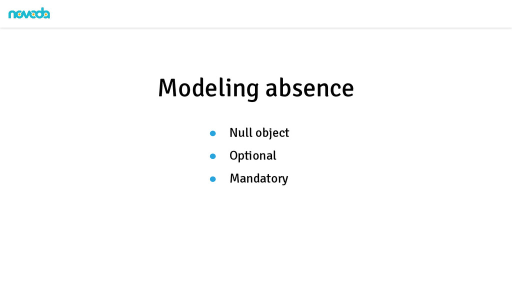 ● Null object ● Optional ● Mandatory Modeling a...