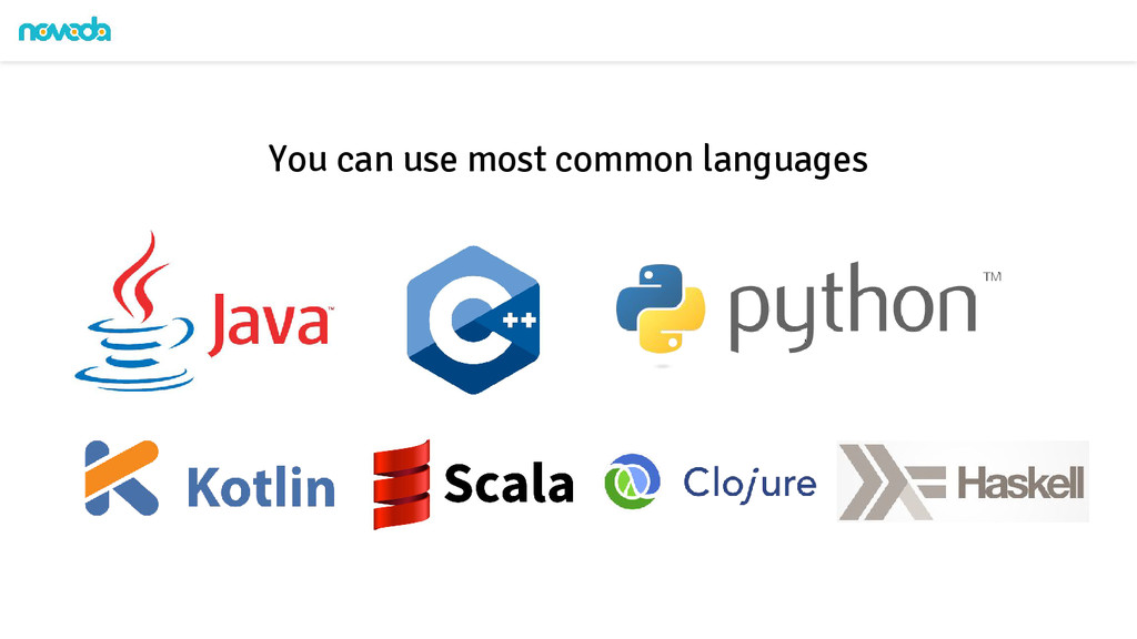 You can use most common languages