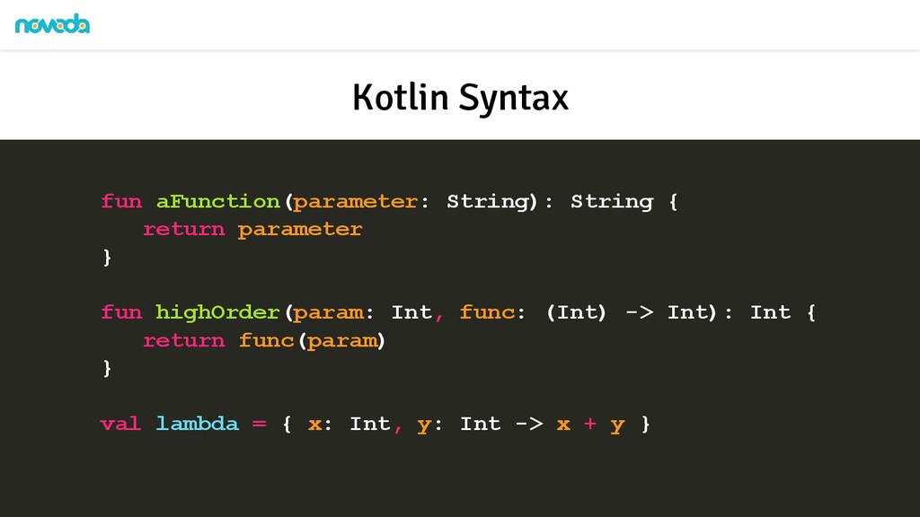 Kotlin Syntax fun aFunction(parameter: String):...